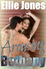 Arousing Bethany by Ellie Jones